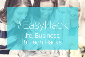 #EasyHacks life, business, and tech hacks www.pammccall.com