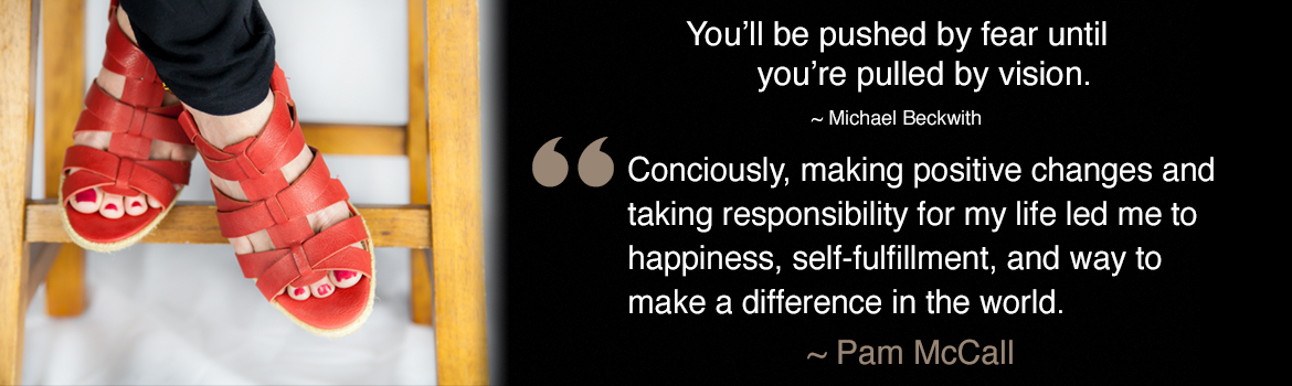 Consciously, making positive changes and taking responsibility for my life led me to happiness, self-fulfillment, and a way to make a difference in the world.
